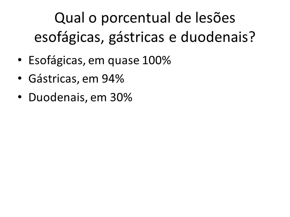 Qual o porcentual de lesões esofágicas, gástricas e duodenais