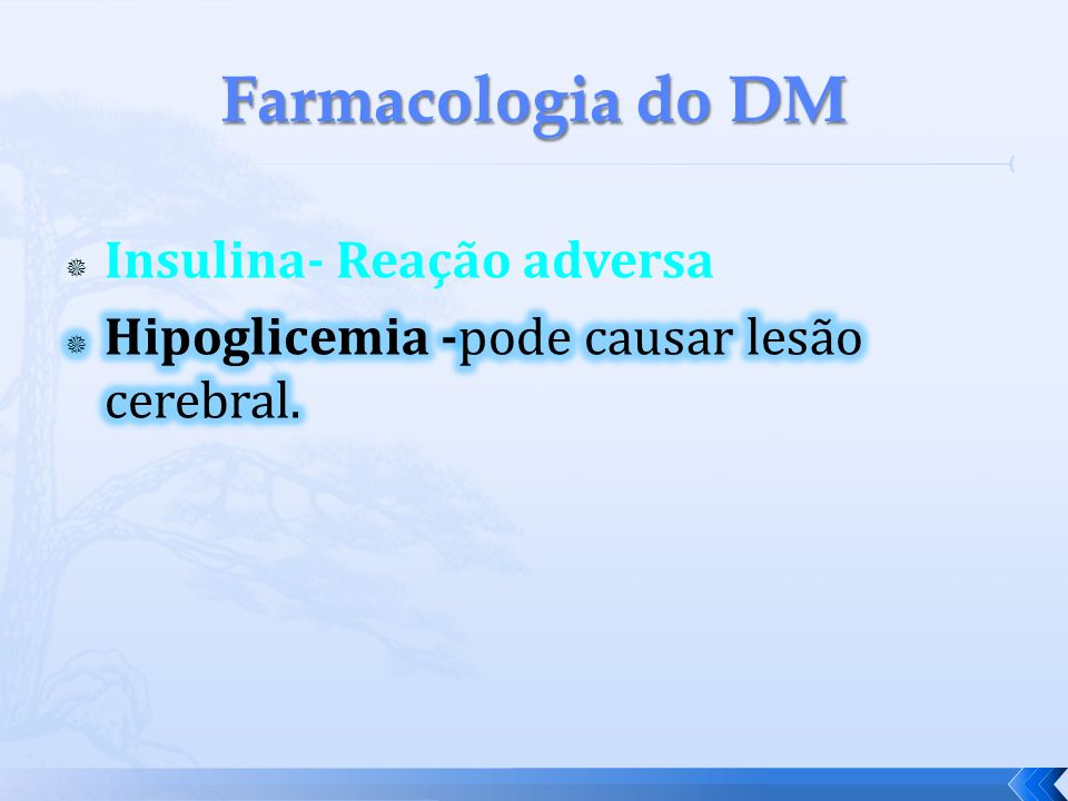 Farmacologia do DM Insulina- Reação adversa