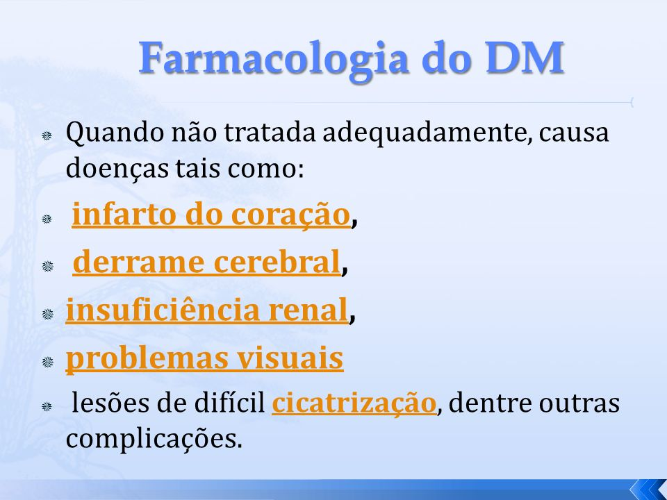Farmacologia do DM derrame cerebral, insuficiência renal,