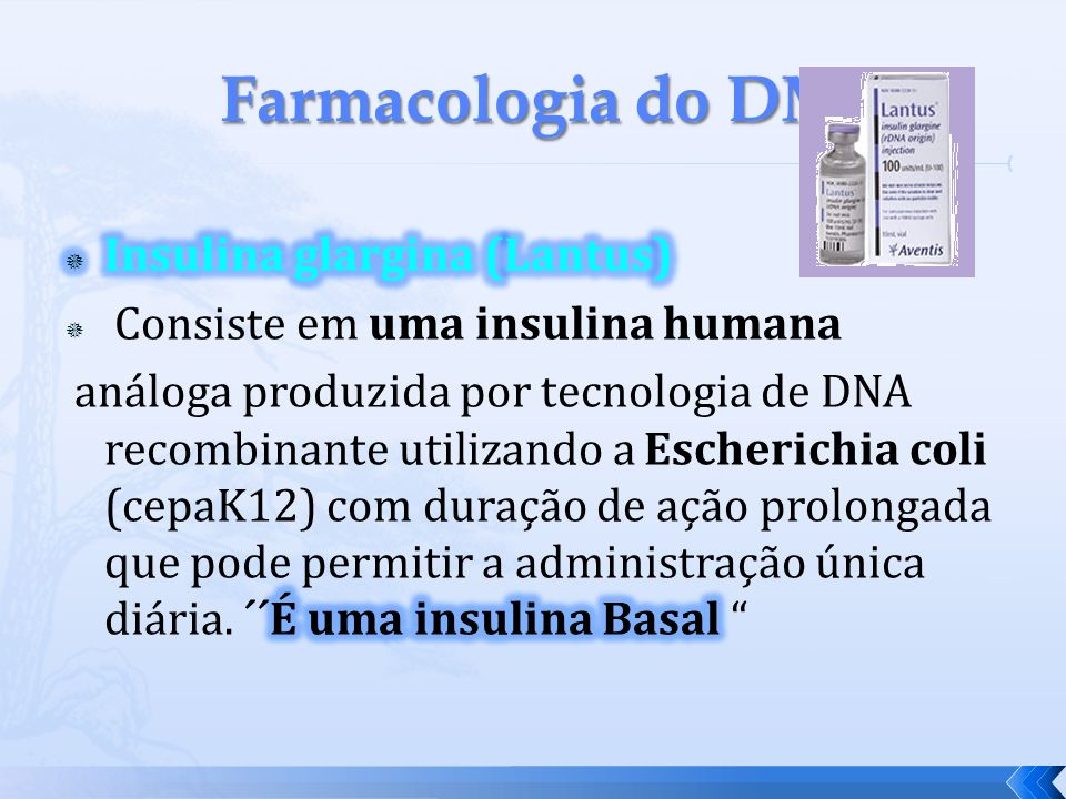 Farmacologia do DM Insulina glargina (Lantus)