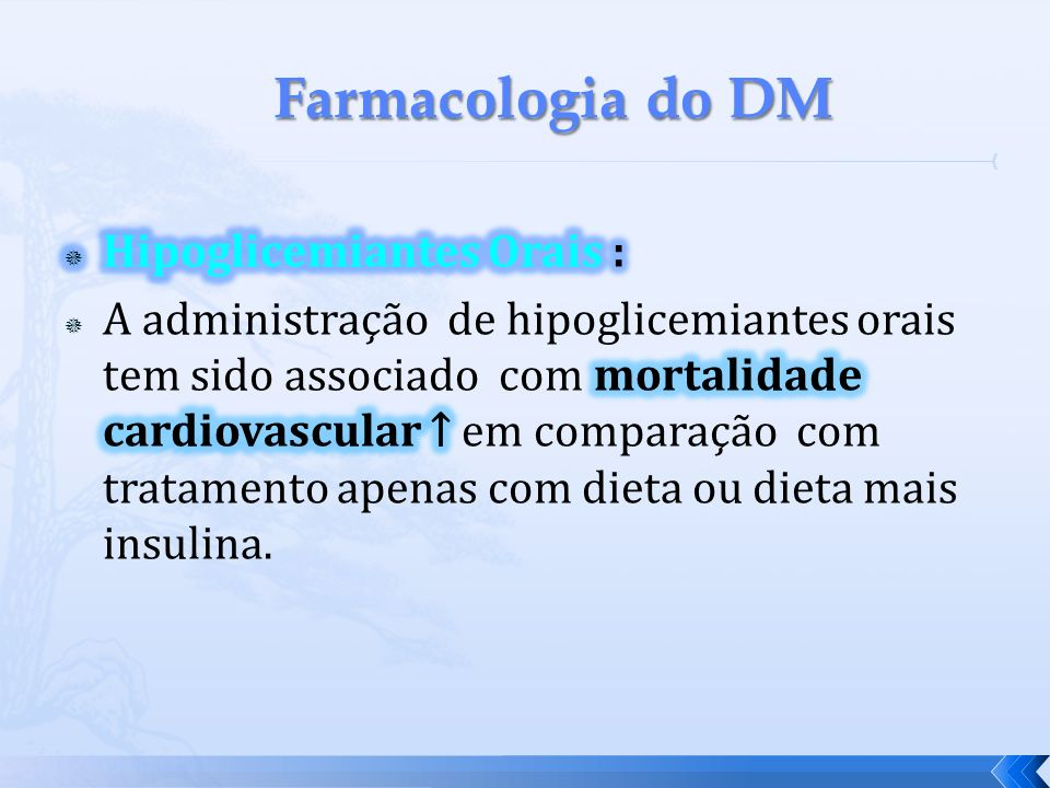 Farmacologia do DM Hipoglicemiantes Orais :