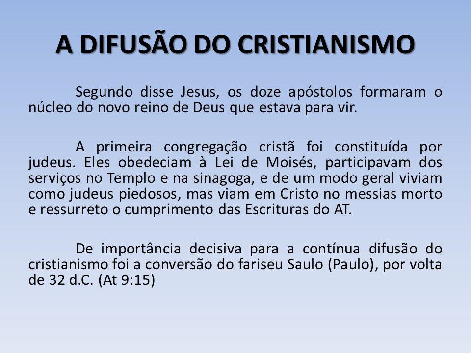 A DIFUSÃO DO CRISTIANISMO
