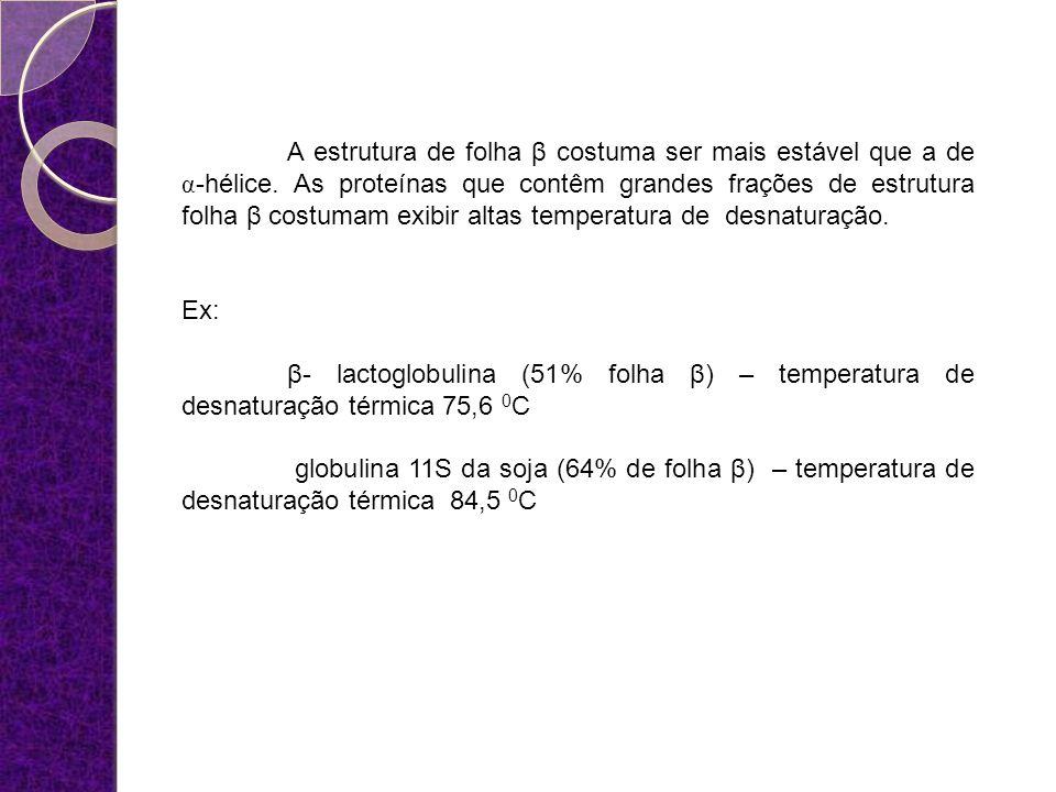 A estrutura de folha β costuma ser mais estável que a de α-hélice