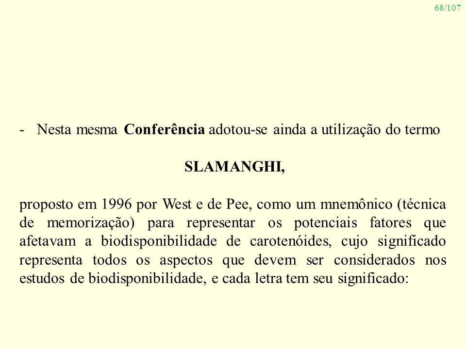 Nesta mesma Conferência adotou-se ainda a utilização do termo