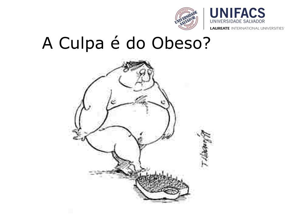 A Culpa é do Obeso