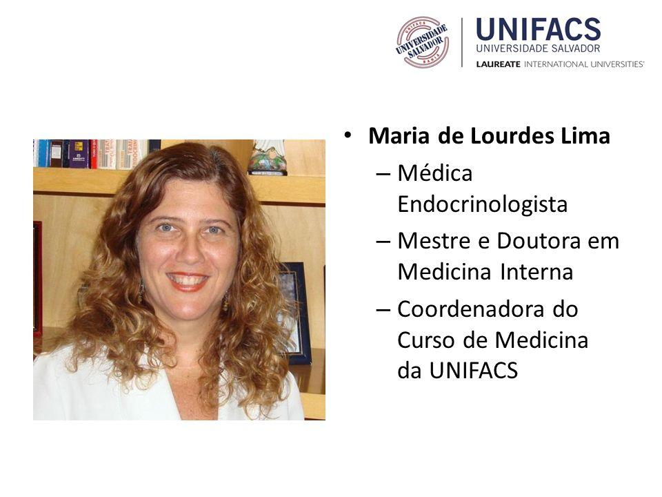 Maria de Lourdes Lima Médica Endocrinologista. Mestre e Doutora em Medicina Interna.