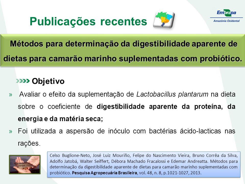 Publicações recentes Métodos para determinação da digestibilidade aparente de dietas para camarão marinho suplementadas com probiótico.