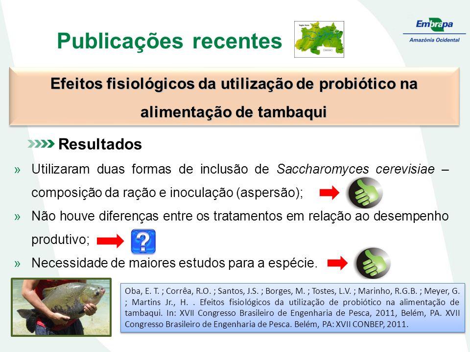 Publicações recentes Efeitos fisiológicos da utilização de probiótico na alimentação de tambaqui.