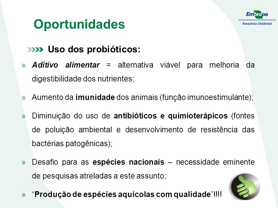 Oportunidades Uso dos probióticos: