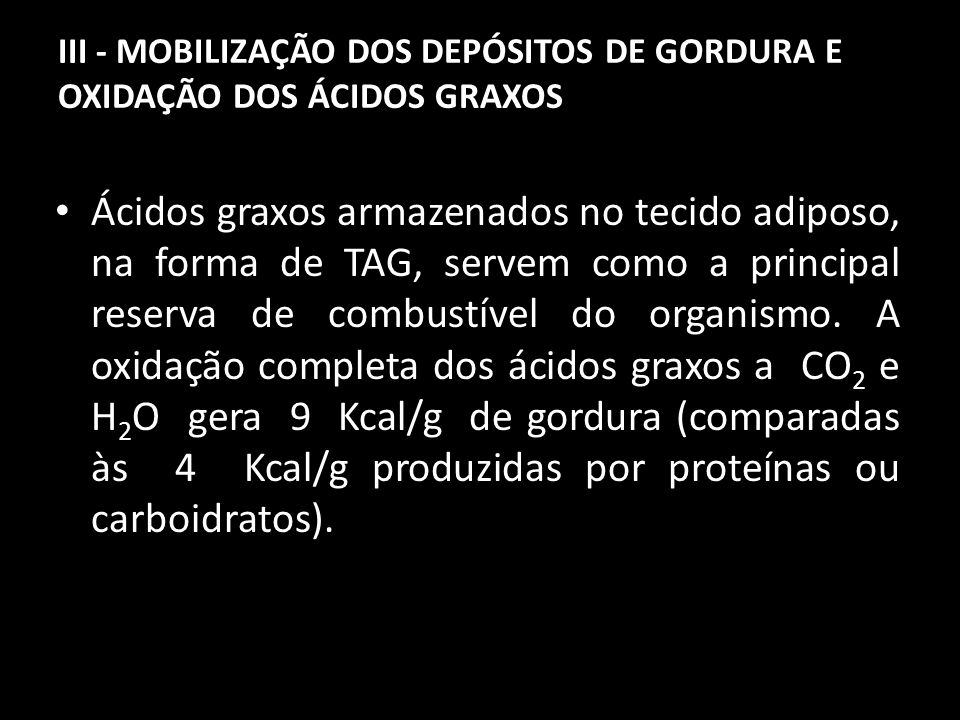 III - MOBILIZAÇÃO DOS DEPÓSITOS DE GORDURA E OXIDAÇÃO DOS ÁCIDOS GRAXOS