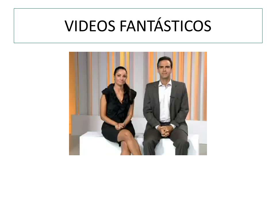 VIDEOS FANTÁSTICOS