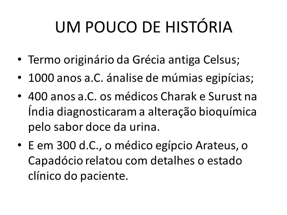 UM POUCO DE HISTÓRIA Termo originário da Grécia antiga Celsus;