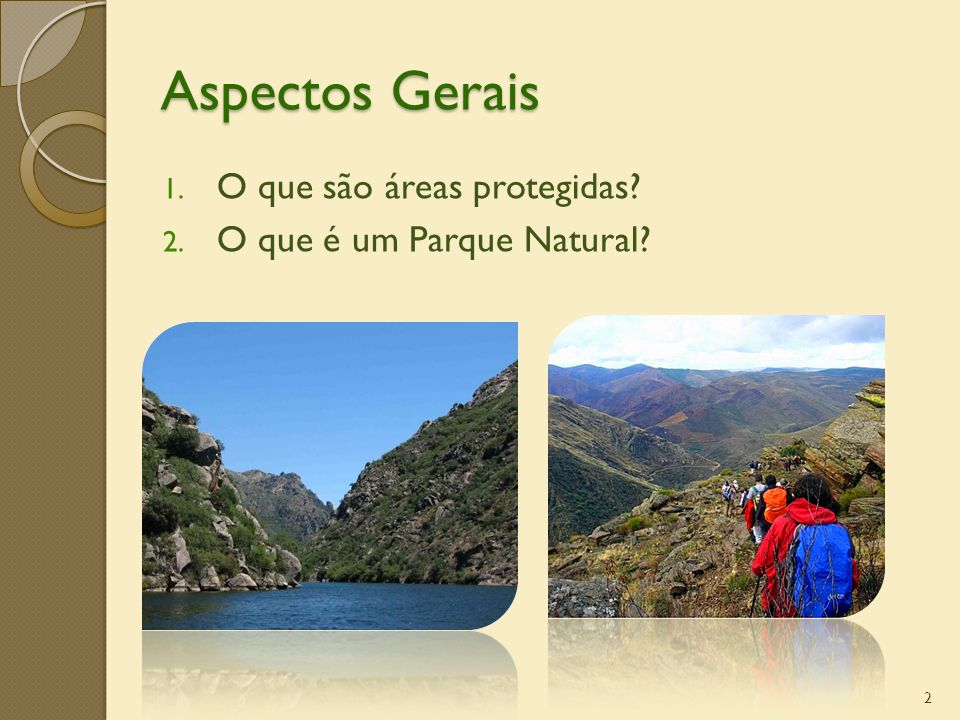 Aspectos Gerais O que são áreas protegidas O que é um Parque Natural