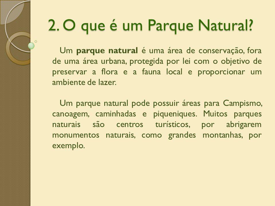 2. O que é um Parque Natural