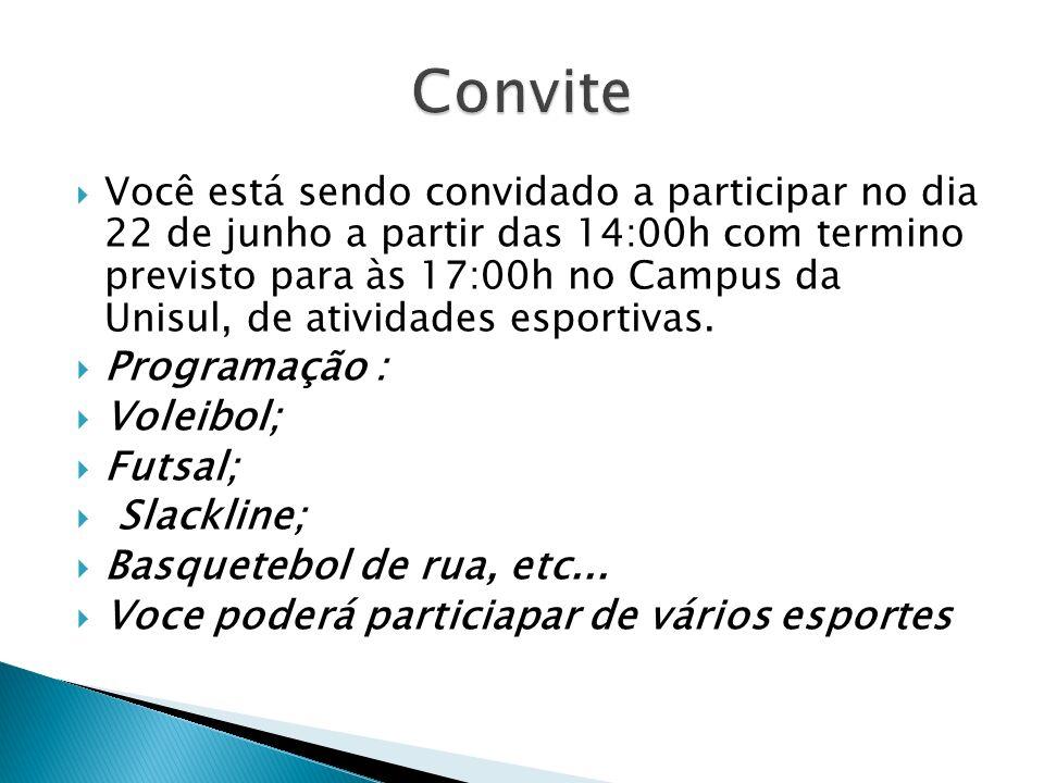 Convite Programação : Voleibol; Futsal; Slackline;