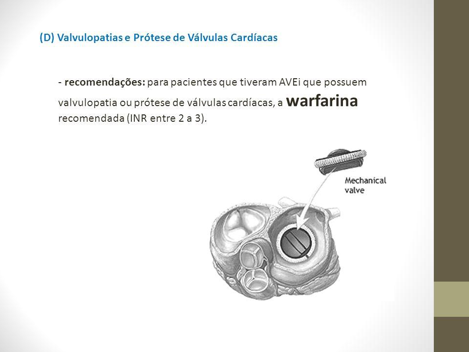 (D) Valvulopatias e Prótese de Válvulas Cardíacas