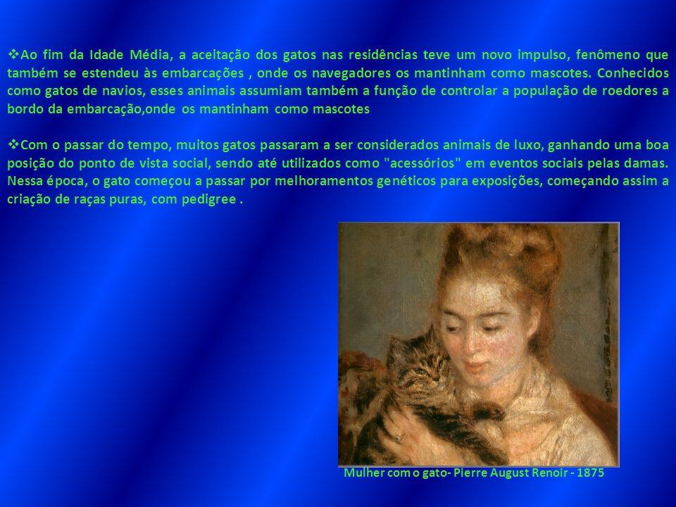 Ao fim da Idade Média, a aceitação dos gatos nas residências teve um novo impulso, fenômeno que também se estendeu às embarcações , onde os navegadores os mantinham como mascotes. Conhecidos como gatos de navios, esses animais assumiam também a função de controlar a população de roedores a bordo da embarcação,onde os mantinham como mascotes