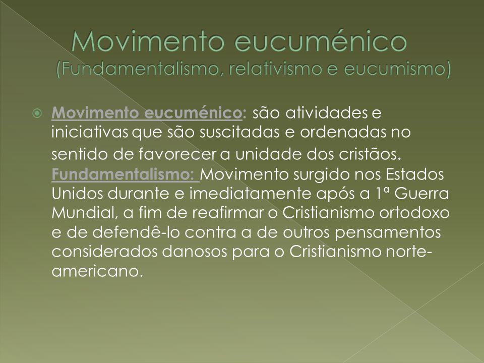 Movimento eucuménico (Fundamentalismo, relativismo e eucumismo)