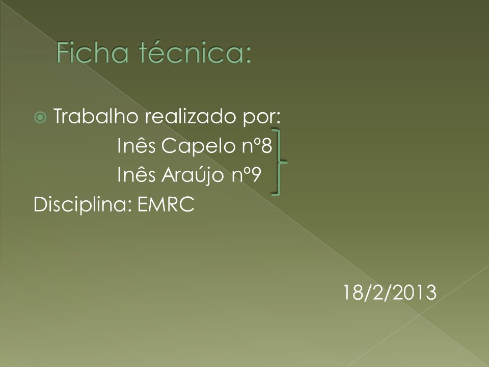Ficha técnica: Trabalho realizado por: Inês Capelo nº8 Inês Araújo nº9