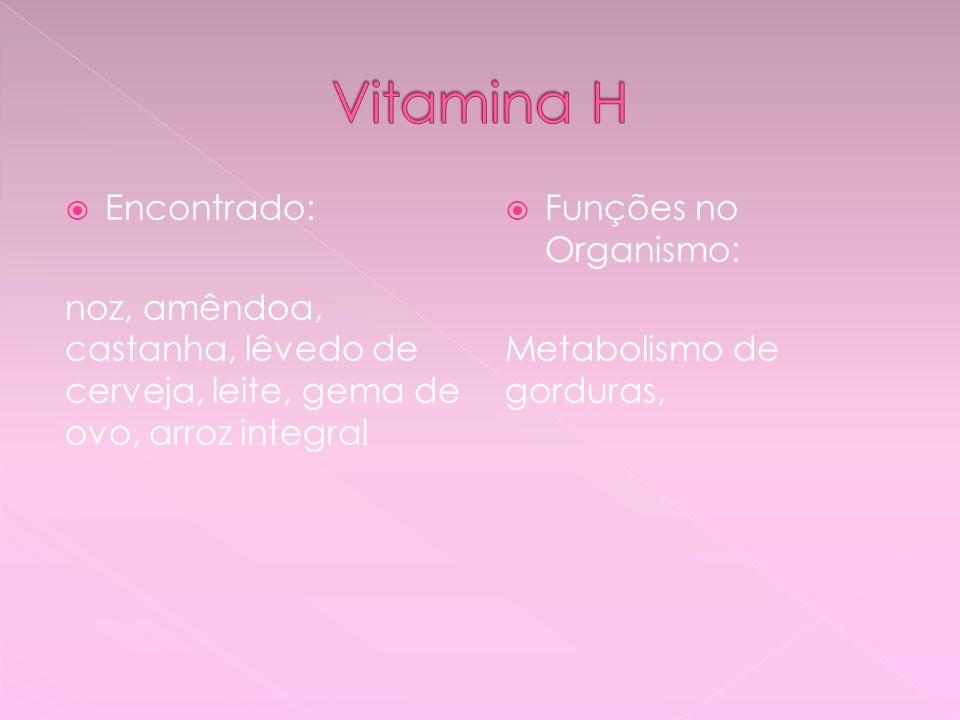Vitamina H Encontrado: