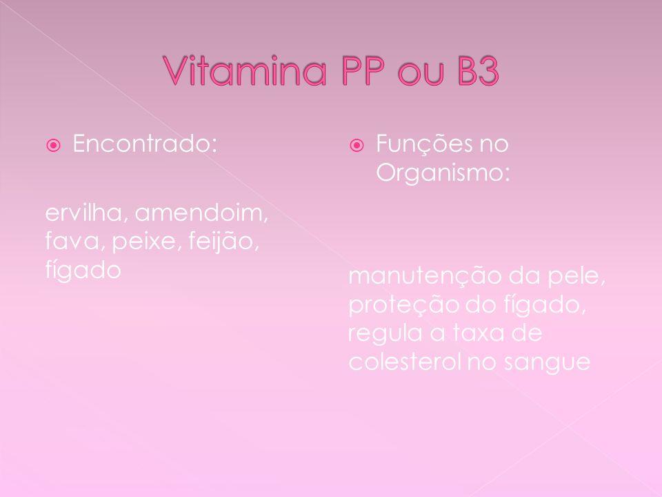 Vitamina PP ou B3 Encontrado: