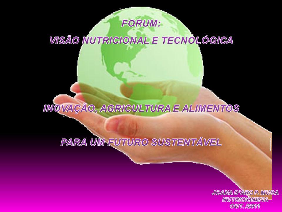 VISÃO NUTRICIONAL E TECNOLÓGICA