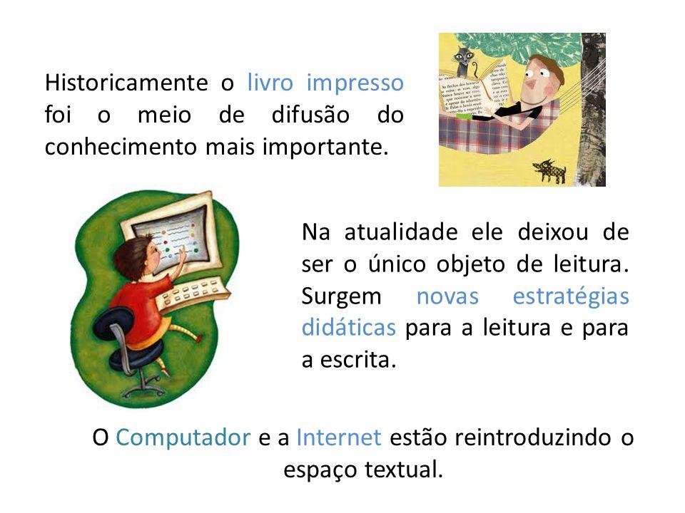O Computador e a Internet estão reintroduzindo o espaço textual.