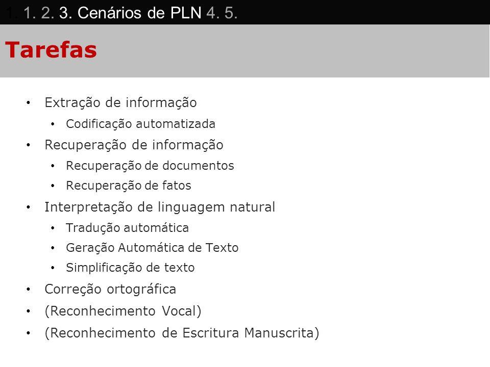 Tarefas 1. 1. 2. 3. Cenários de PLN 4. 5. Extração de informação