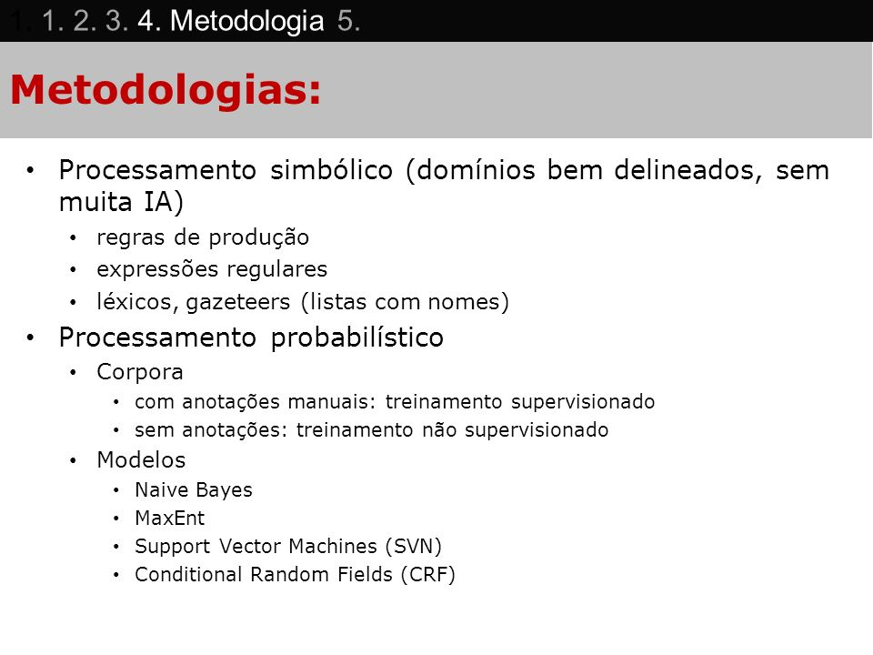 Metodologias: 1. 1. 2. 3. 4. Metodologia 5.