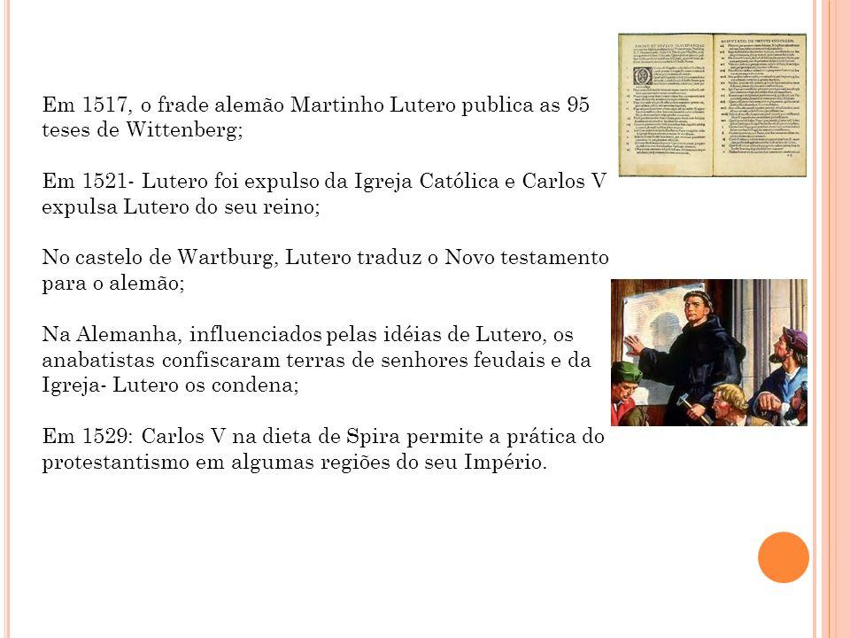 Em 1517, o frade alemão Martinho Lutero publica as 95 teses de Wittenberg;