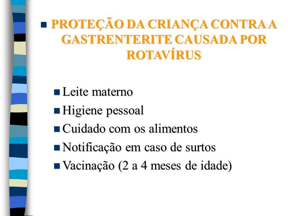 PROTEÇÃO DA CRIANÇA CONTRA A GASTRENTERITE CAUSADA POR ROTAVÍRUS