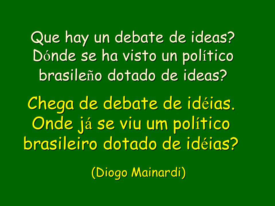 Que hay un debate de ideas