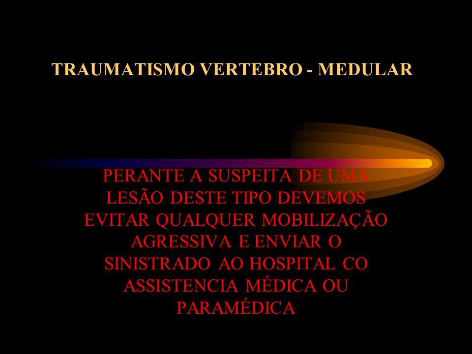 TRAUMATISMO VERTEBRO - MEDULAR