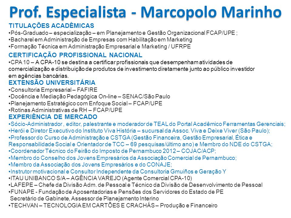 Prof. Especialista - Marcopolo Marinho