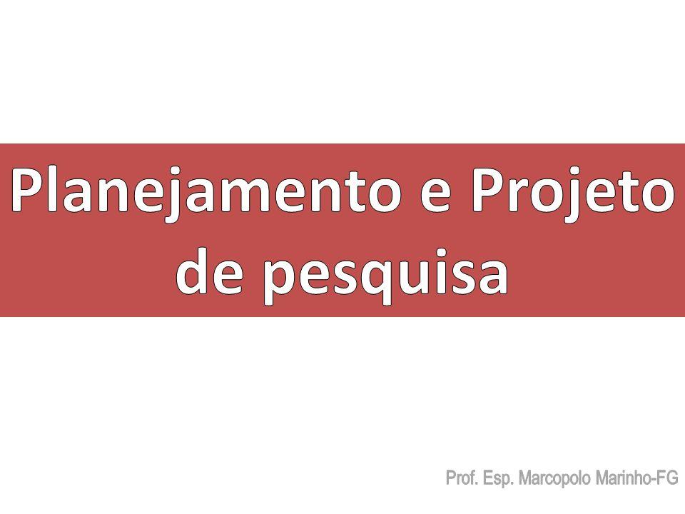 Planejamento e Projeto de pesquisa