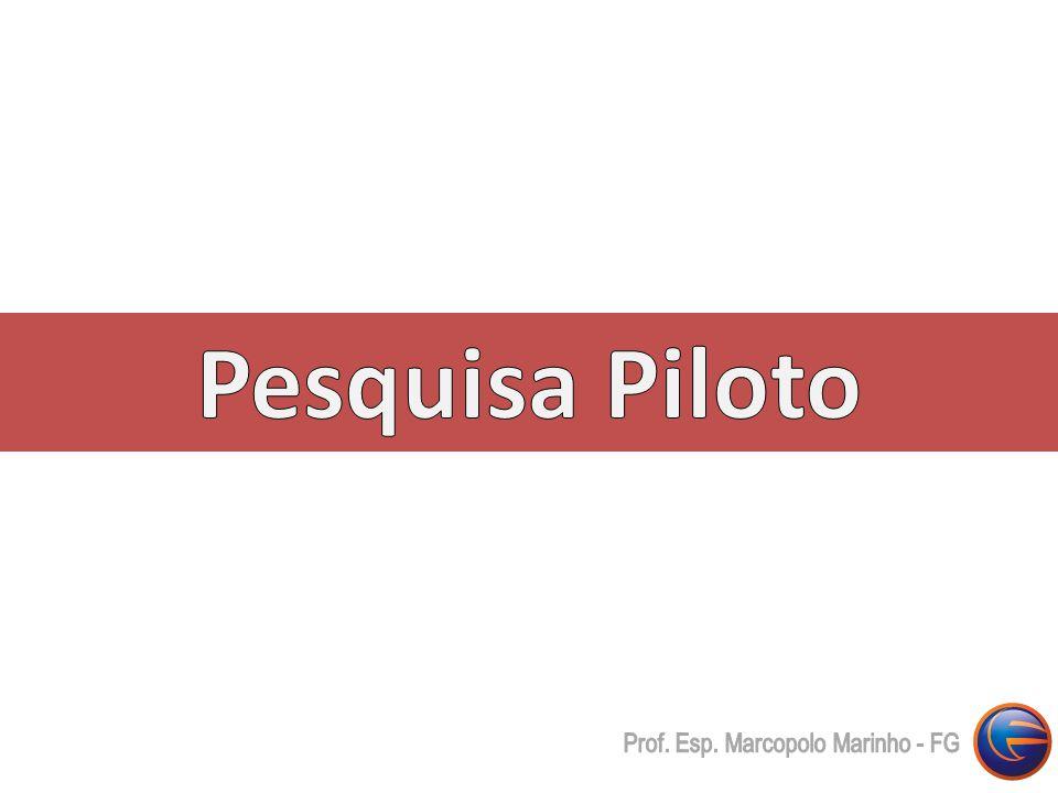Pesquisa Piloto Prof. Esp. Marcopolo Marinho - FG