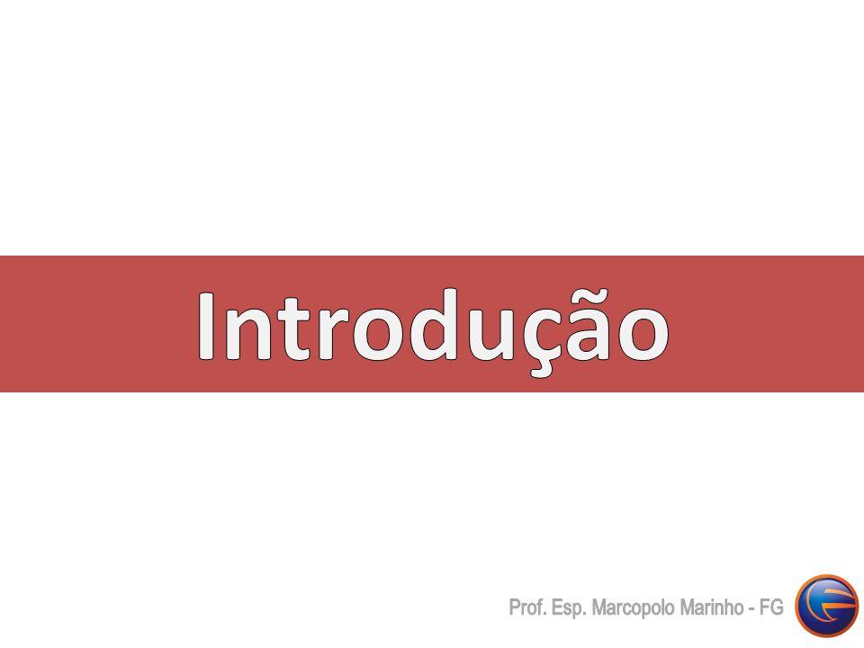 Introdução Prof. Esp. Marcopolo Marinho - FG