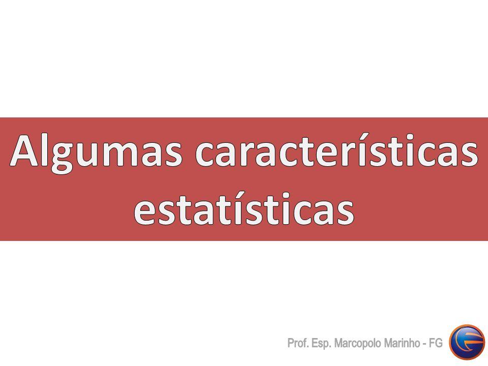 Algumas características estatísticas