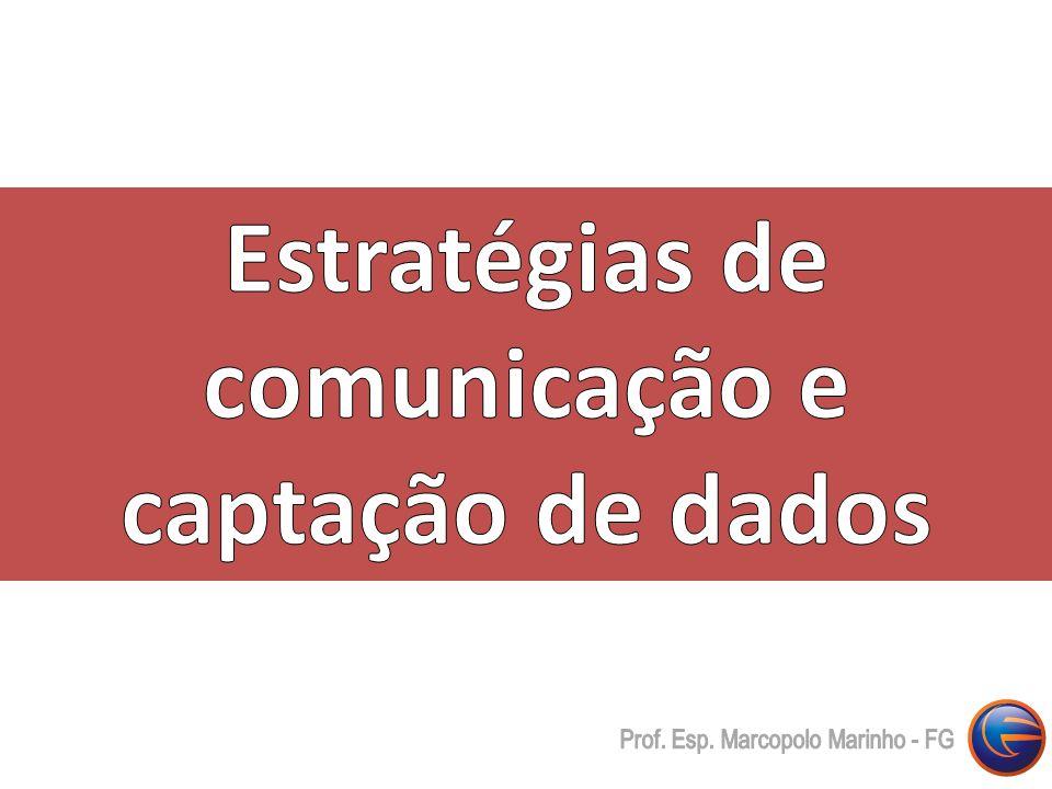 Estratégias de comunicação e captação de dados