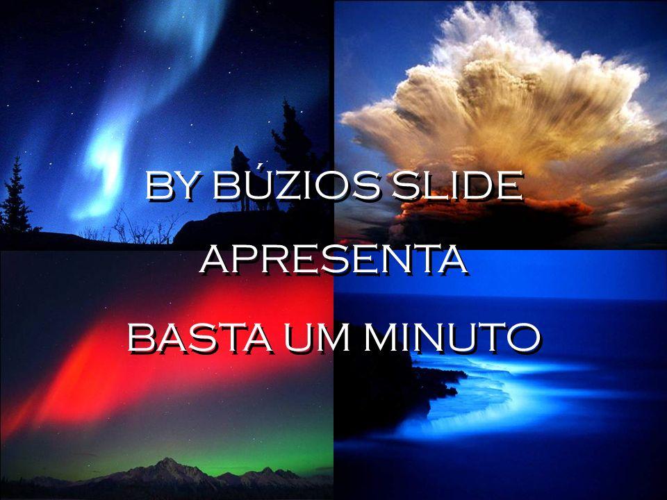 BY BÚZIOS SLIDE APRESENTA BASTA UM MINUTO