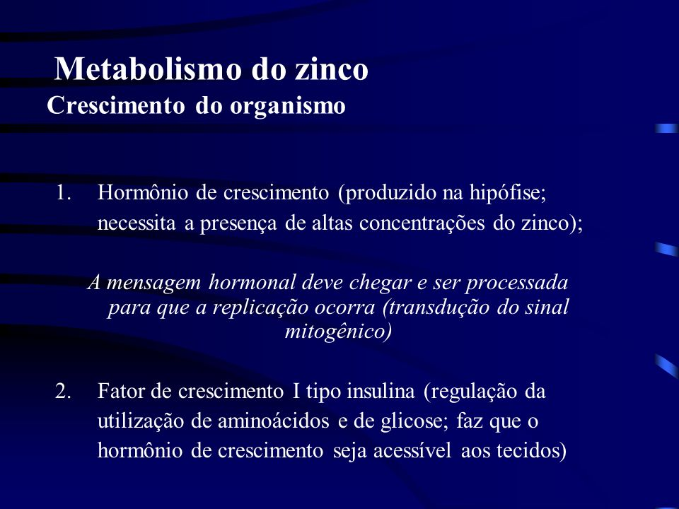 Metabolismo do zinco Crescimento do organismo