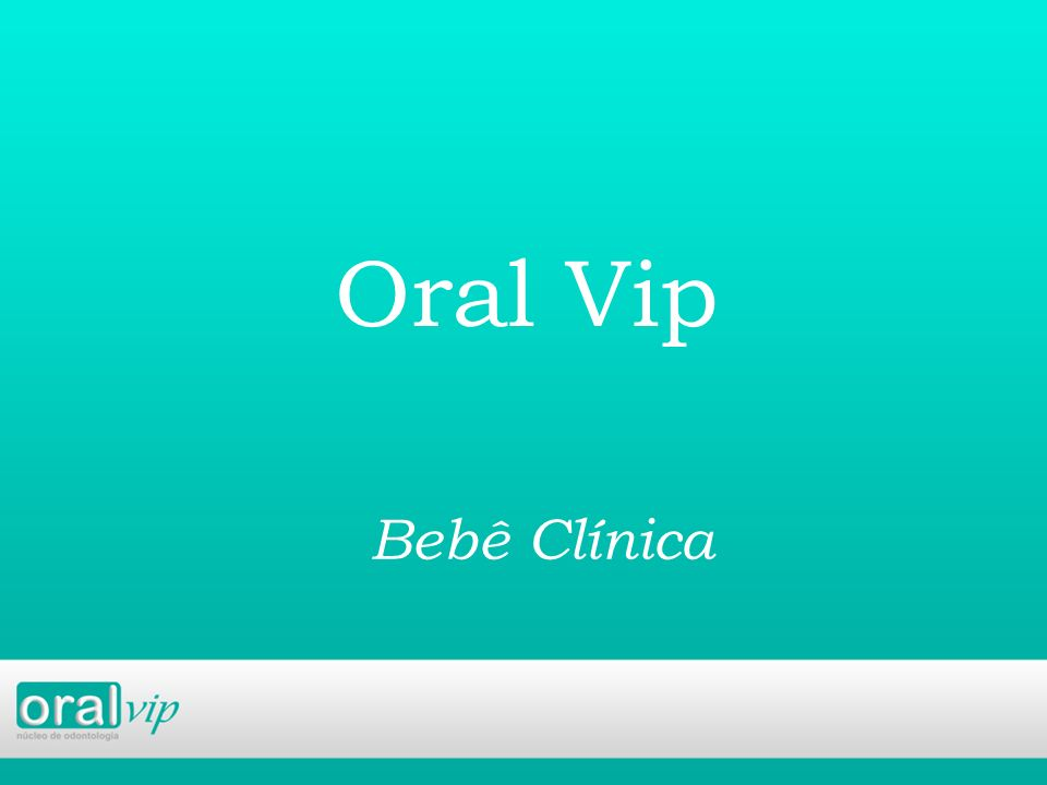 Oral Vip Bebê Clínica