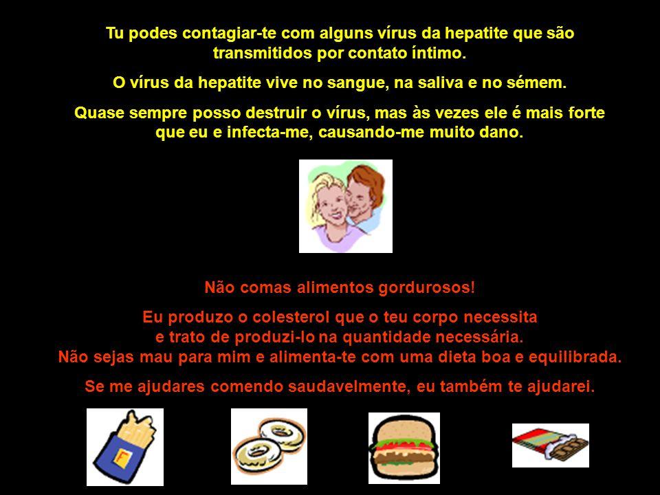 O vírus da hepatite vive no sangue, na saliva e no sémem.