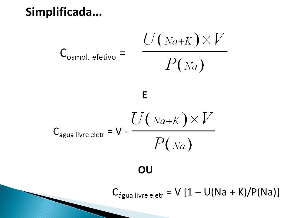 Simplificada... Cosmol. efetivo = E Cágua livre eletr = V - OU