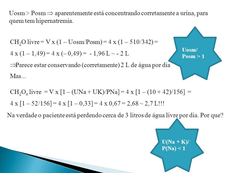 CH2O livre = V x (1 – Uosm/Posm) = 4 x (1 – 510/342) =