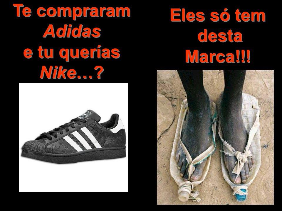 Te compraram Adidas e tu querías Nike…