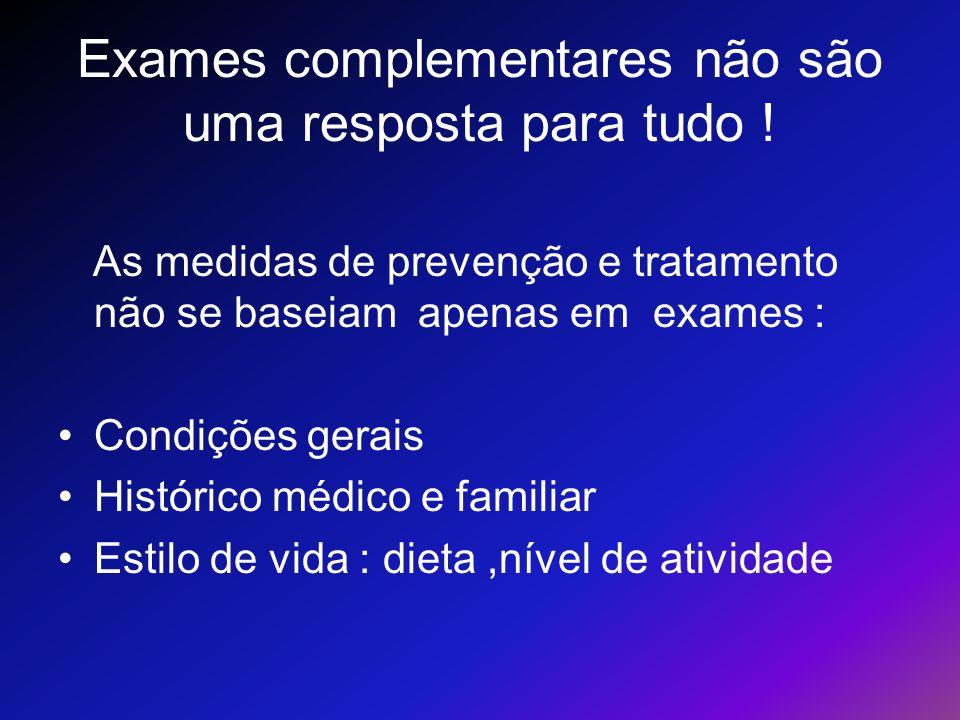 Exames complementares não são uma resposta para tudo !