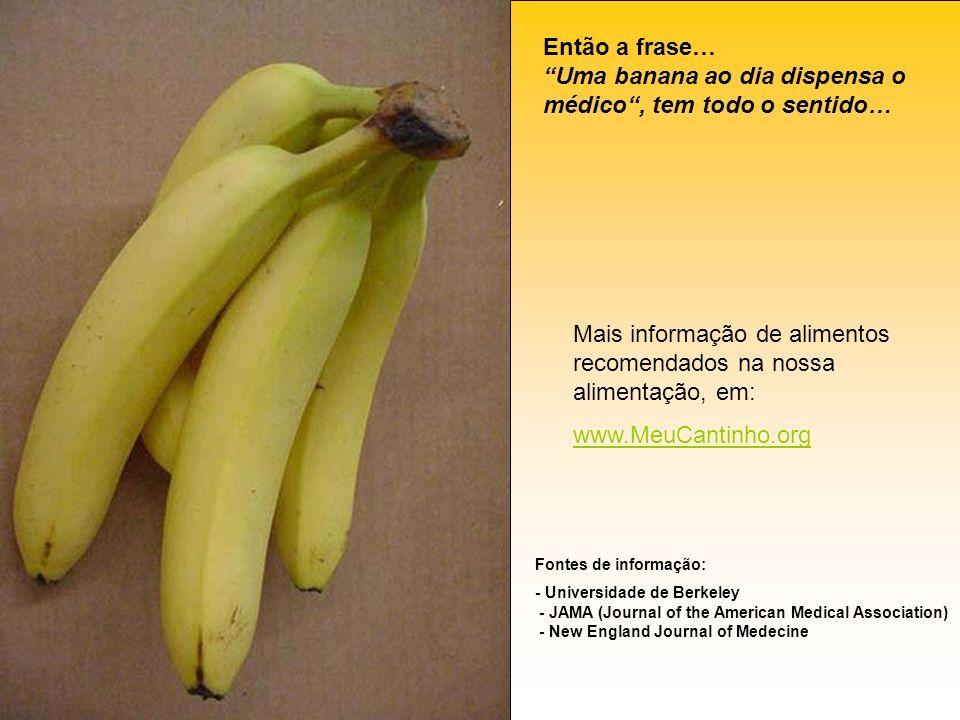Mais informação de alimentos recomendados na nossa alimentação, em: