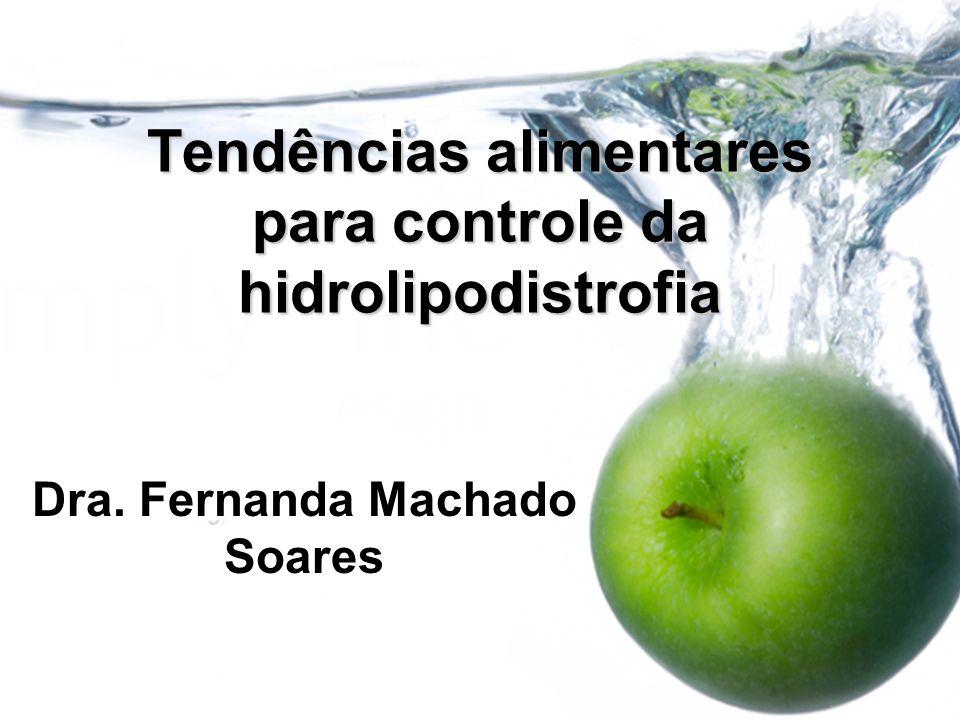Tendências alimentares para controle da hidrolipodistrofia