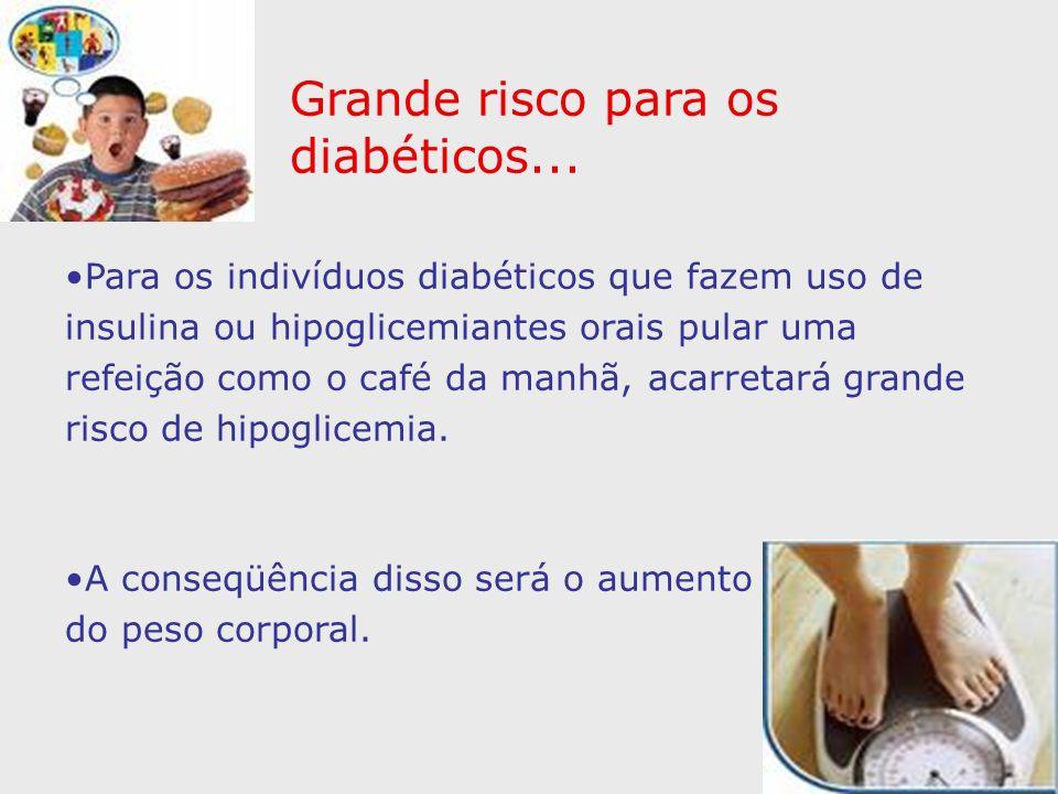 Grande risco para os diabéticos...